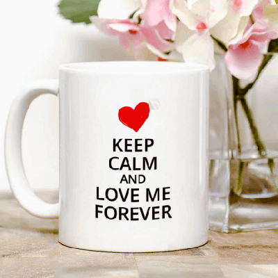 - Keep Calm And Love Me Forever Bardak